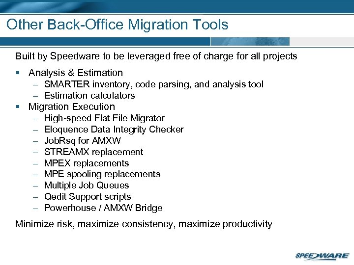 Other Back-Office Migration Tools Built by Speedware to be leveraged free of charge for
