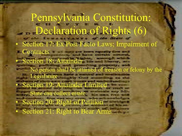 Pennsylvania Constitution: Declaration of Rights (6) • Section 17: Ex Post Facto Laws; Impairment