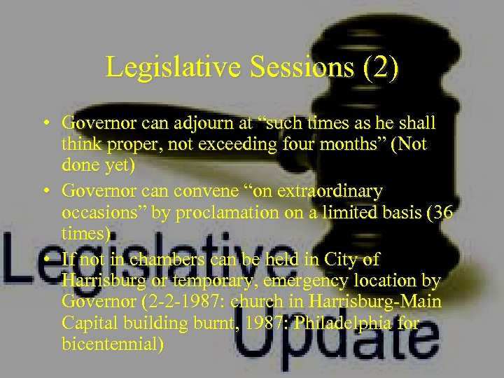 """Legislative Sessions (2) • Governor can adjourn at """"such times as he shall think"""