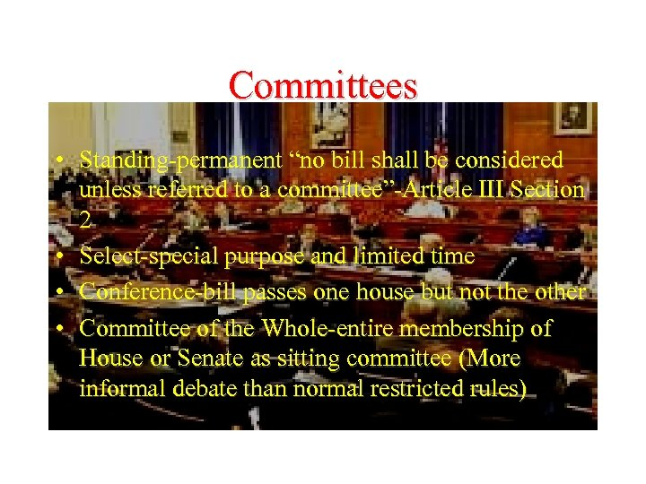"""Committees • Standing-permanent """"no bill shall be considered unless referred to a committee""""-Article III"""
