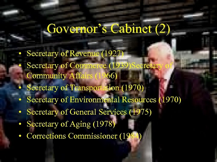 Governor's Cabinet (2) • Secretary of Revenue (1927) • Secretary of Commerce (1939)Secretary of