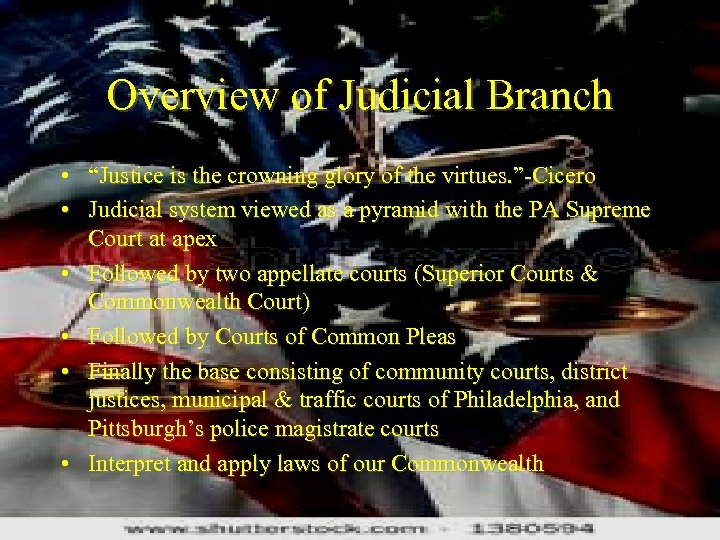 """Overview of Judicial Branch • """"Justice is the crowning glory of the virtues. """"-Cicero"""