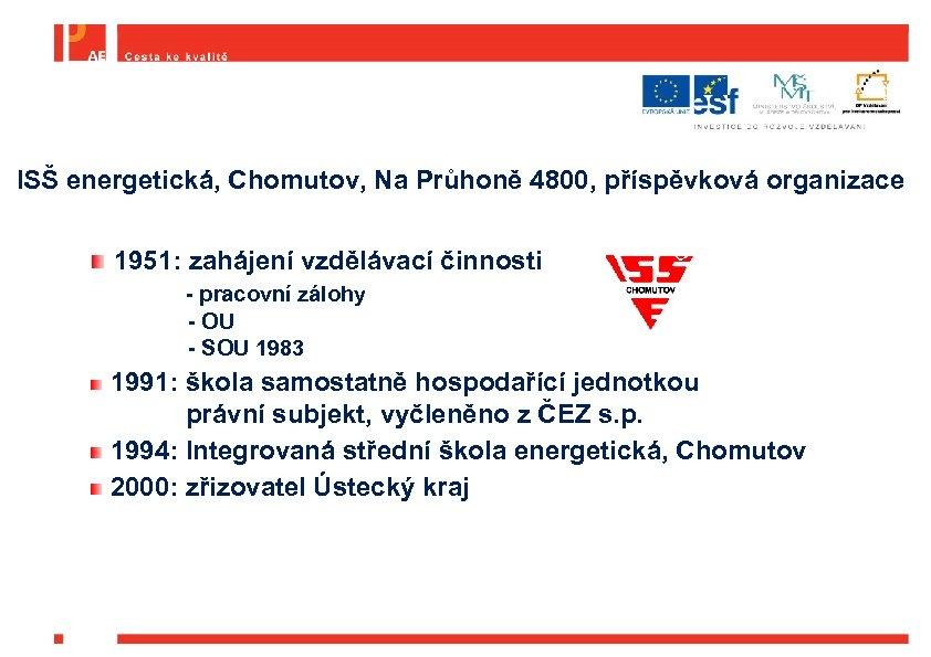 ISŠ energetická, Chomutov, Na Průhoně 4800, příspěvková organizace 1951: zahájení vzdělávací činnosti - pracovní