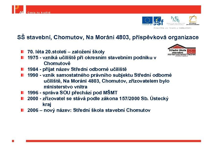 SŠ stavební, Chomutov, Na Moráni 4803, příspěvková organizace 70. léta 20. století – založení