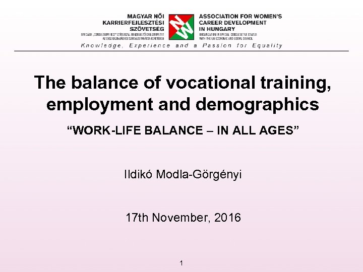 """The balance of vocational training, employment and demographics """"WORK-LIFE BALANCE – IN ALL AGES"""""""