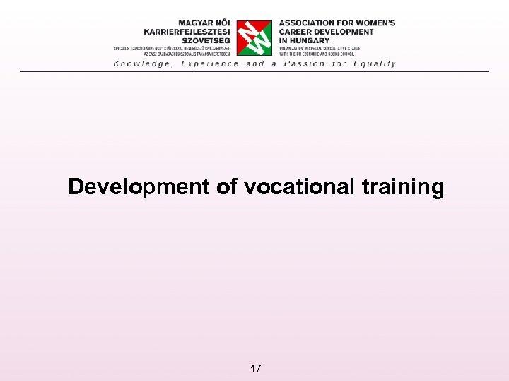 Development of vocational training 17