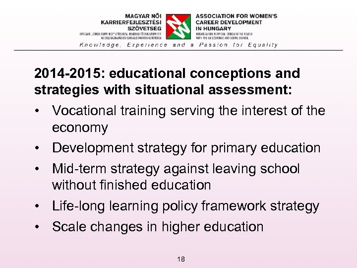 2014 -2015: educational conceptions and strategies with situational assessment: • Vocational training serving the