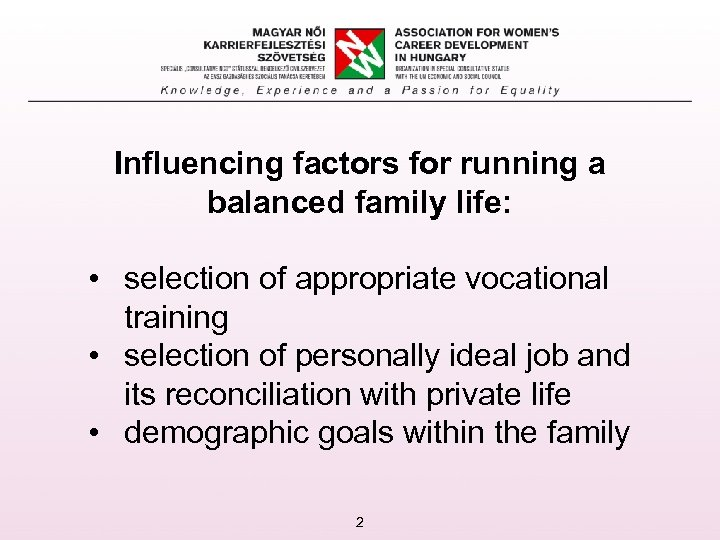 Influencing factors for running a balanced family life: • selection of appropriate vocational training