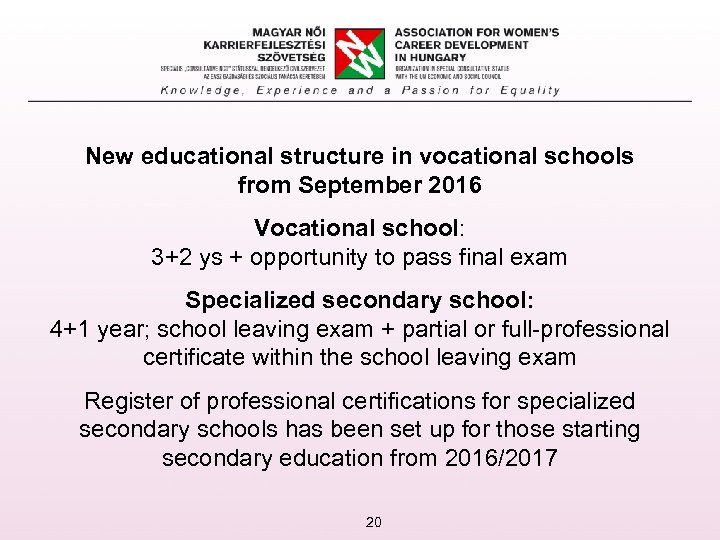 New educational structure in vocational schools from September 2016 Vocational school: 3+2 ys +