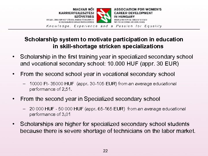 Scholarship system to motivate participation in education in skill-shortage stricken specializations • Scholarship in