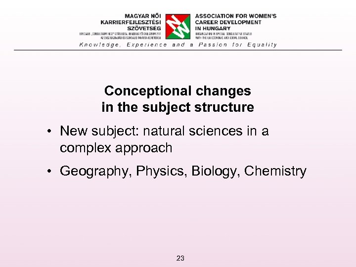 Conceptional changes in the subject structure • New subject: natural sciences in a complex