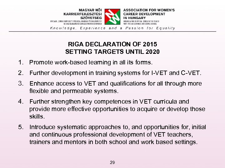 RIGA DECLARATION OF 2015 SETTING TARGETS UNTIL 2020 1. Promote work-based learning in all