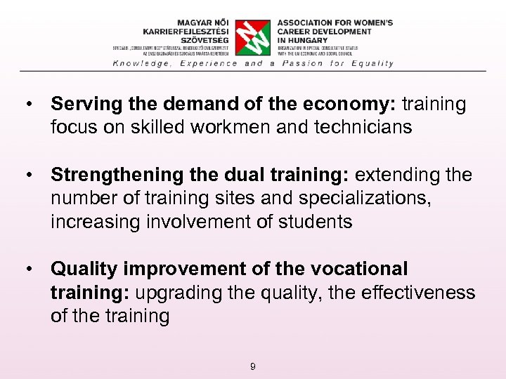 • Serving the demand of the economy: training focus on skilled workmen and