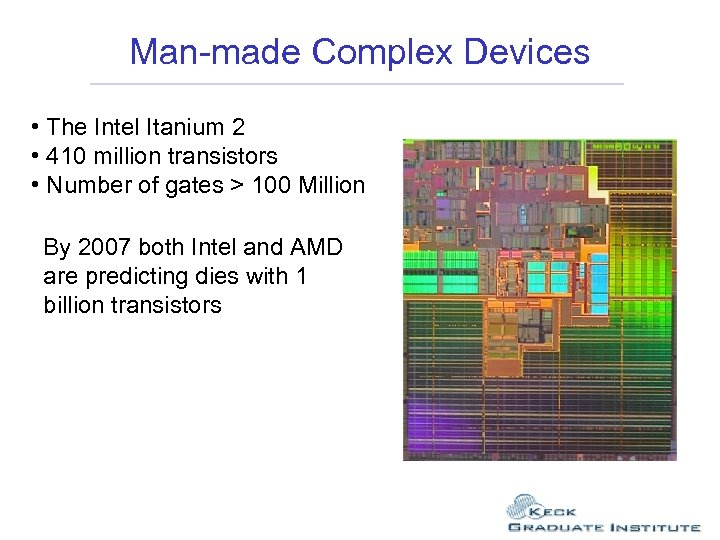 Man-made Complex Devices • The Intel Itanium 2 • 410 million transistors • Number