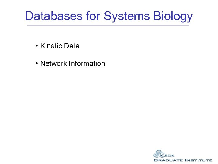 Databases for Systems Biology • Kinetic Data • Network Information