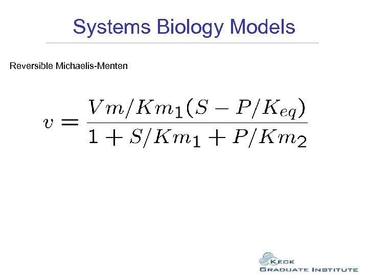 Systems Biology Models Reversible Michaelis-Menten
