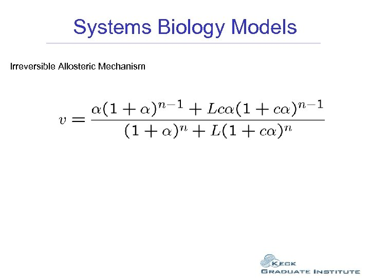 Systems Biology Models Irreversible Allosteric Mechanism