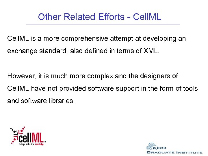 Other Related Efforts - Cell. ML is a more comprehensive attempt at developing an