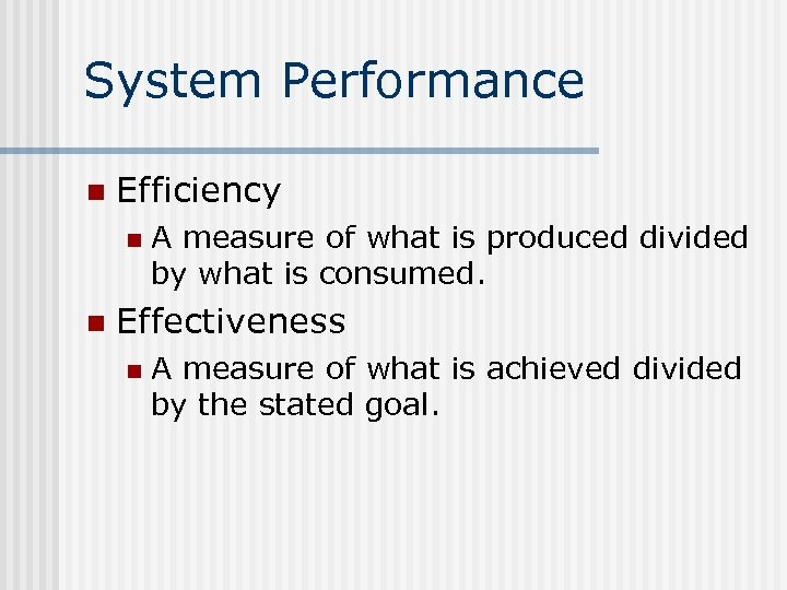 System Performance n Efficiency n n A measure of what is produced divided by