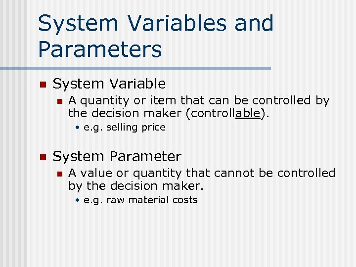 System Variables and Parameters n System Variable n A quantity or item that can