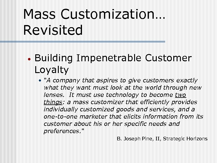 Mass Customization… Revisited • Building Impenetrable Customer Loyalty •