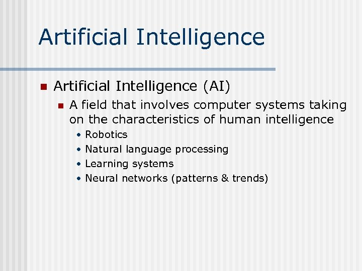 Artificial Intelligence n Artificial Intelligence (AI) n A field that involves computer systems taking