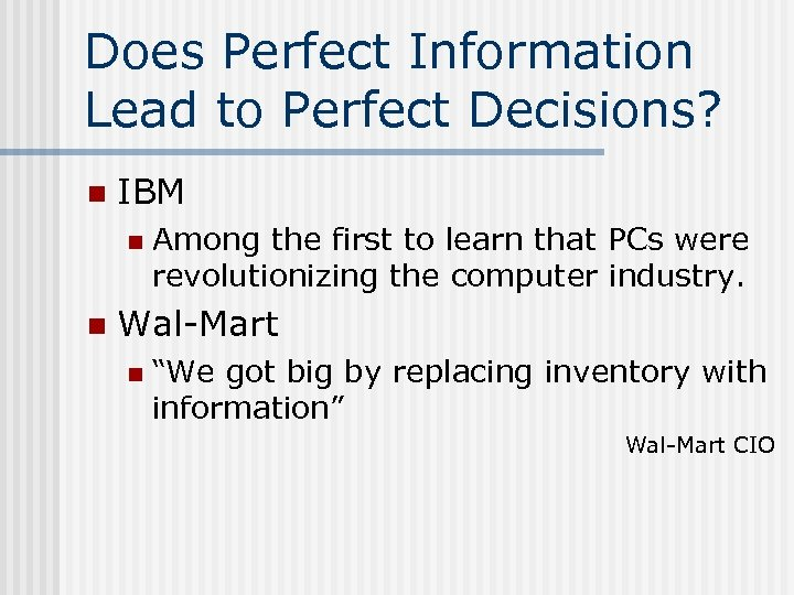 Does Perfect Information Lead to Perfect Decisions? n IBM n n Among the first
