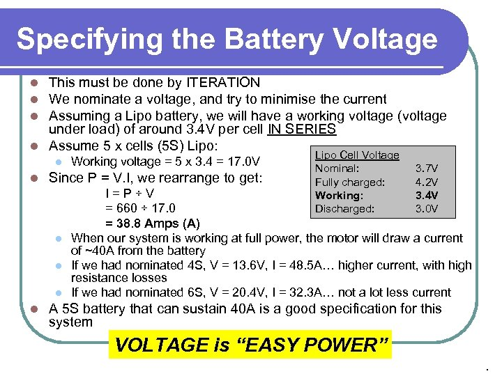 Specifying the Battery Voltage This must be done by ITERATION We nominate a voltage,