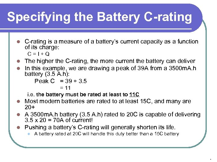 Specifying the Battery C-rating l C-rating is a measure of a battery's current capacity