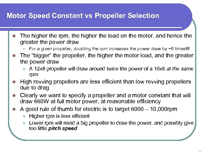 Motor Speed Constant vs Propeller Selection l The higher the rpm, the higher the
