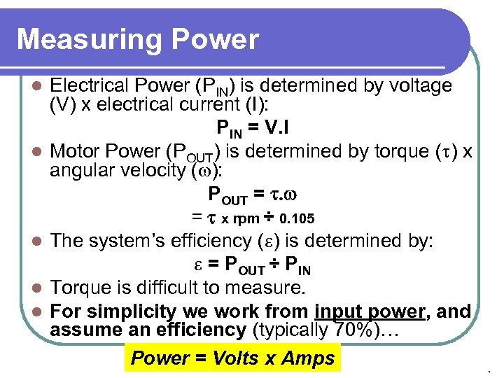 Measuring Power l l l Electrical Power (PIN) is determined by voltage (V) x