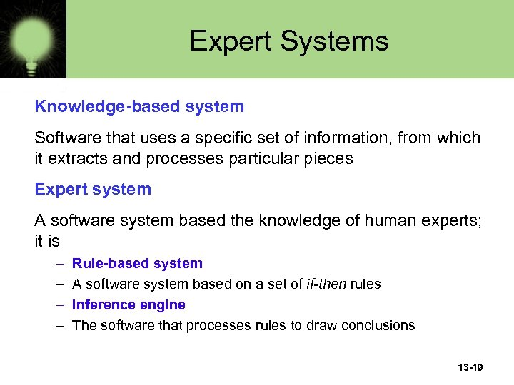 Expert Systems Knowledge-based system Software that uses a specific set of information, from which