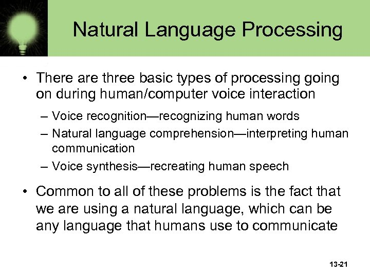 Natural Language Processing • There are three basic types of processing going on during