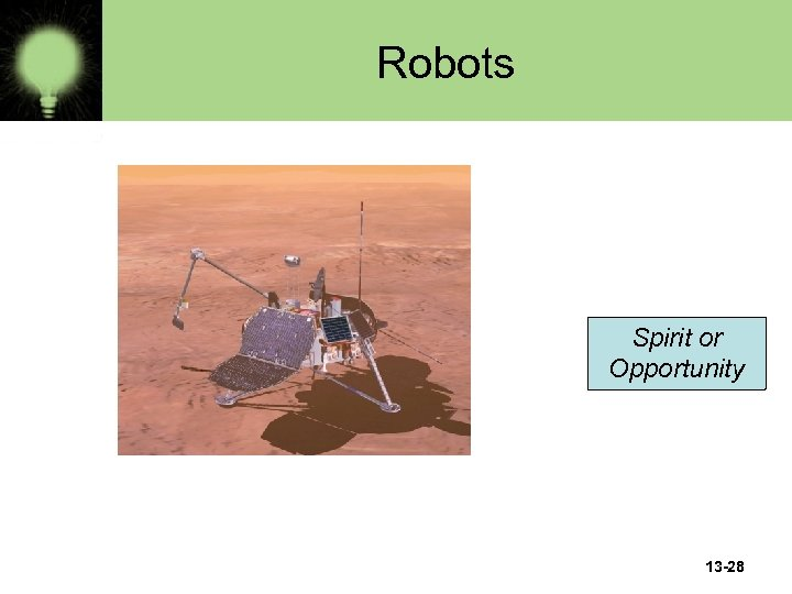 Robots Spirit or Opportunity 13 -28