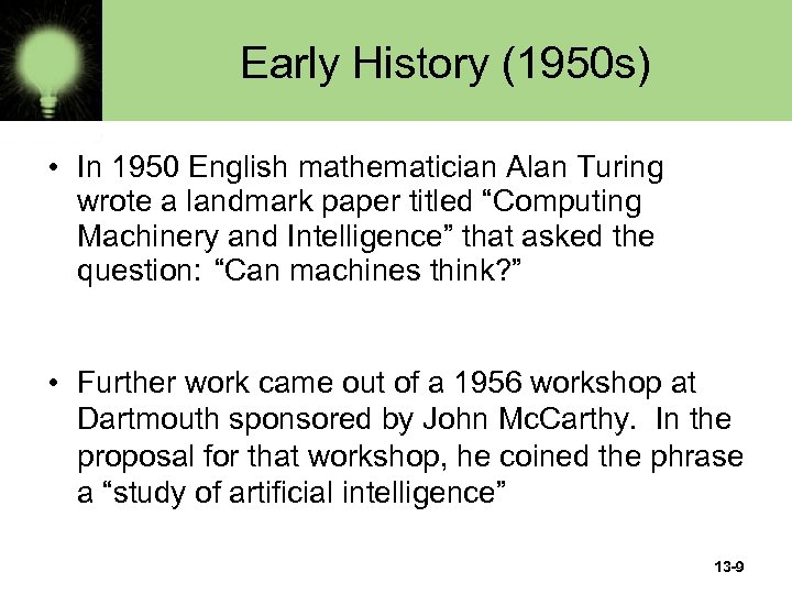 Early History (1950 s) • In 1950 English mathematician Alan Turing wrote a landmark
