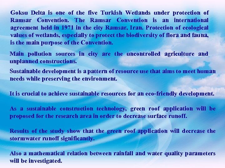 Goksu Delta is one of the five Turkish Wetlands under protection of Ramsar Convention.