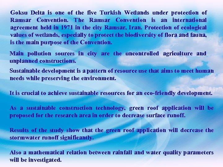 Goksu Delta is one of the five Turkish Wetlands under protection of Ramsar Convention.