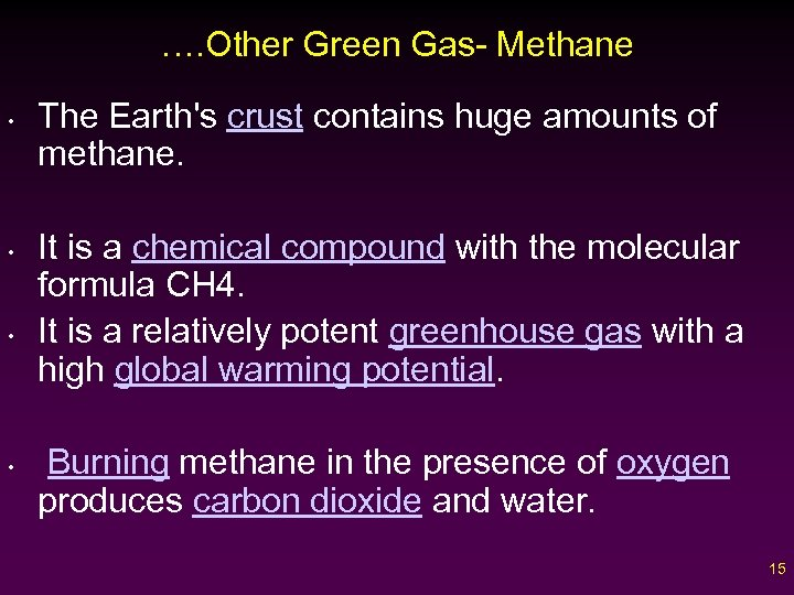 …. Other Green Gas- Methane • • The Earth's crust contains huge amounts of