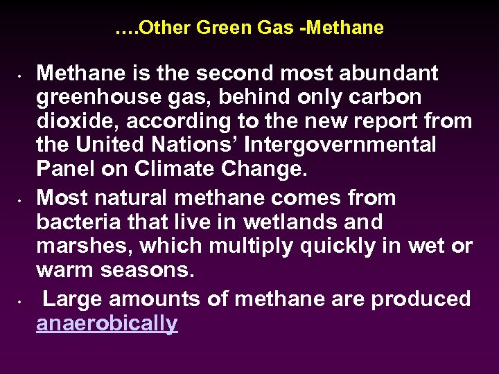 …. Other Green Gas -Methane • • • Methane is the second most abundant
