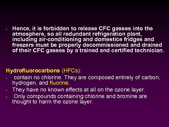 • Hence, it is forbidden to release CFC gasses into the atmosphere, so