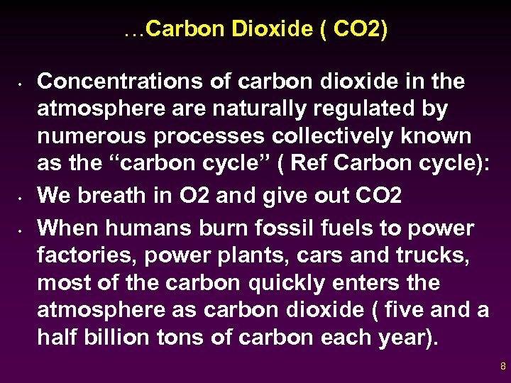 …Carbon Dioxide ( CO 2) • • • Concentrations of carbon dioxide in the