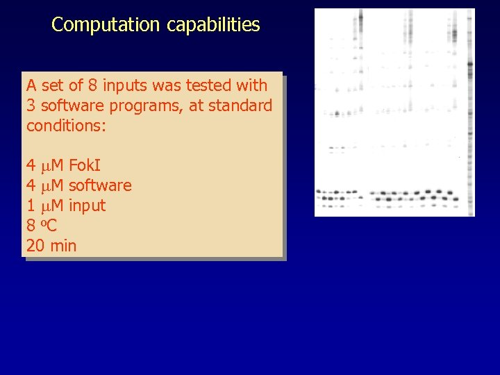 Computation capabilities A set of 8 inputs was tested with 3 software programs, at