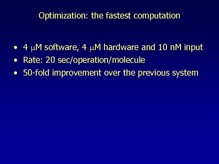 Optimization: the fastest computation • 4 m. M software, 4 m. M hardware and