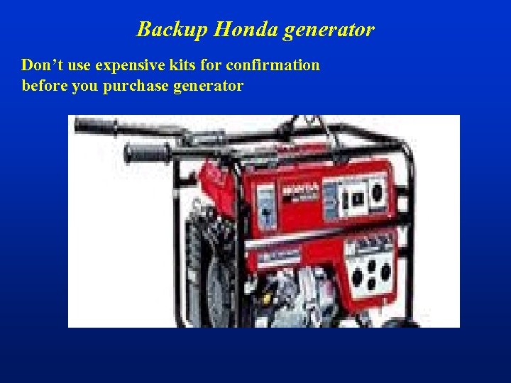 Backup Honda generator Don't use expensive kits for confirmation before you purchase generator