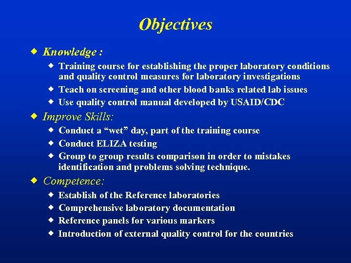 Objectives ® Knowledge : ® Training course for establishing the proper laboratory conditions and
