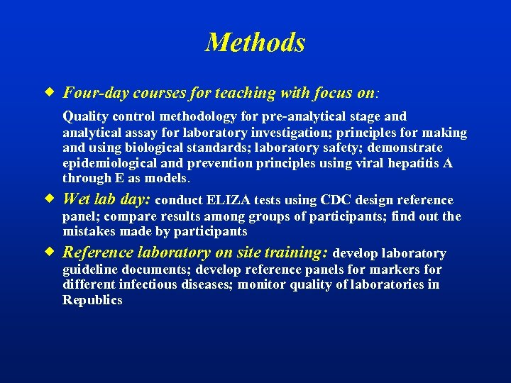 Methods ® Four-day courses for teaching with focus on: Quality control methodology for pre-analytical