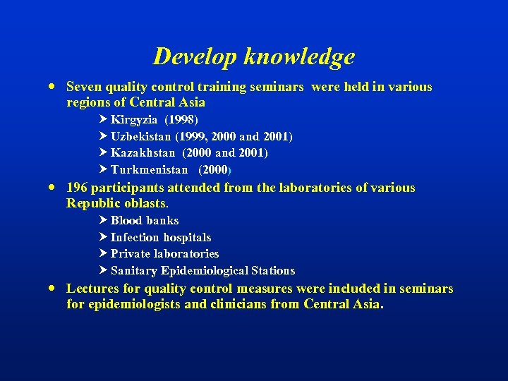 Develop knowledge Seven quality control training seminars were held in various regions of Central