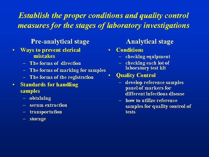 Establish the proper conditions and quality control measures for the stages of laboratory investigations