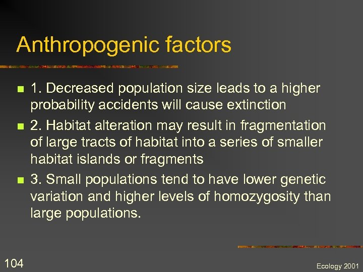 Anthropogenic factors n n n 104 1. Decreased population size leads to a higher