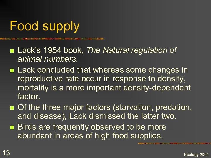 Food supply n n 13 Lack's 1954 book, The Natural regulation of animal numbers.